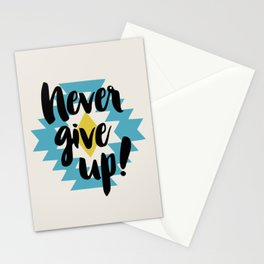 Never give up! Stationery Cards