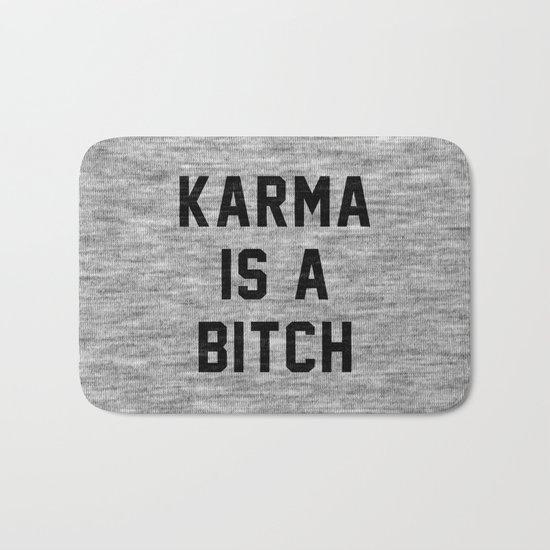 Karma is a Bitch Bath Mat