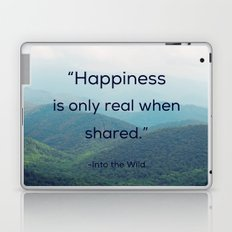 Happiness is only real when shared Laptop & iPad Skin