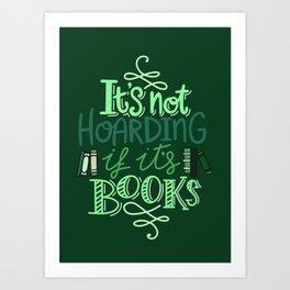 Hoarding Books - Green Art Print