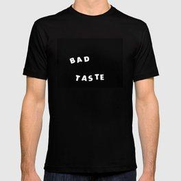 BAD TASTE T-shirt