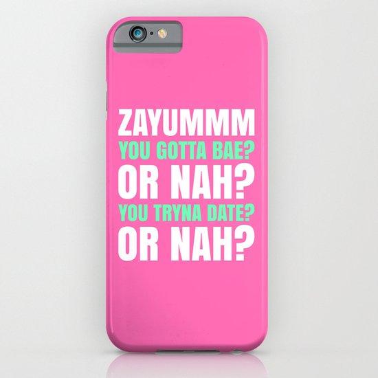 ZAYUMMM YOU GOTTA BAE? OR NAH? (Hot Pink) iPhone & iPod Case