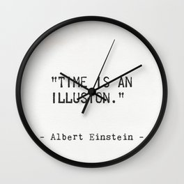 Albert Einstein quote. Time is an illusion Wall Clock