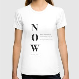 Now, The Power of Now by Eckhart Tolle Book quote poster T-shirt