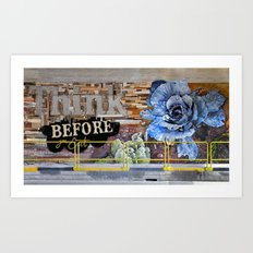 Think before you eat Art Print