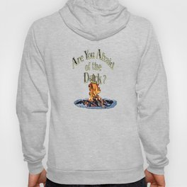 Question Is Are You Afraid Of The Dark Hoody