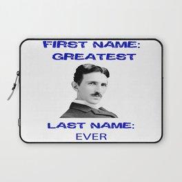 NIKOLA TESLA, FIRST NAME GREATEST, LAST NAME EVER Laptop Sleeve