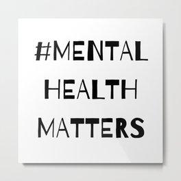 #MentalHealthMatters Metal Print