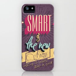 Smart is the new Sexy! iPhone Case