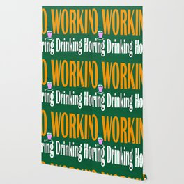 NO WORKING DURING DRINKING HOURS VINTAGE SIGN Wallpaper