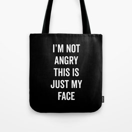 Angry Face Funny Quote Tote Bag