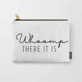 Whoomp There It Is Carry-All Pouch