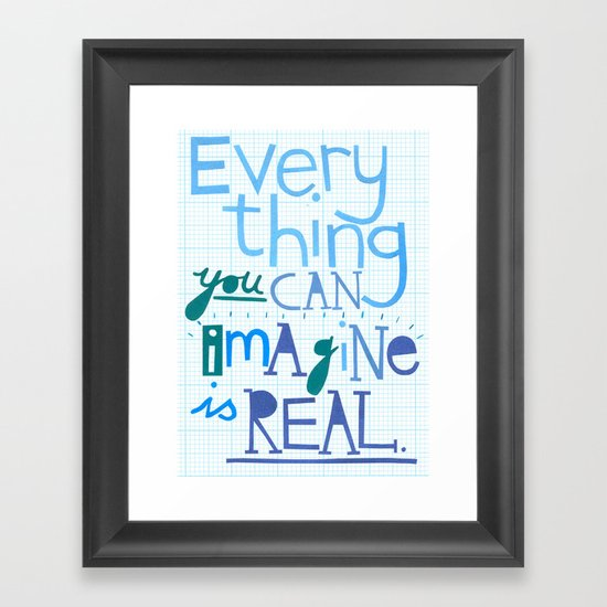 Everything you can imagine... Framed Art Print
