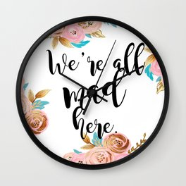 We're all mad here - golden floral Wall Clock