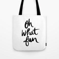 OH WHAT FUN Tote Bag