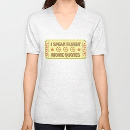 I Speak Fluent Movie Quotes - Movie Lover Gift Unisex V-Neck