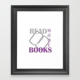 READ MORE BOOKS in purple Framed Art Print