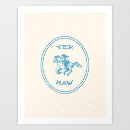 Yee Haw in Blue Art Print