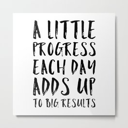A Little Progress Motivational Quote Metal Print