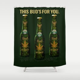 Bud's for you! Shower Curtain
