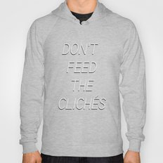 DON'T FEED THE CLICHÉS Hoody