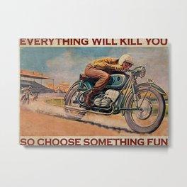 Speed Addicts Cafe Racer Choose Something Fun Metal Print