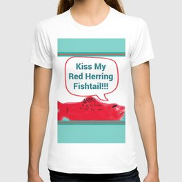 Kiss My Red Herring Fishtail T-shirt