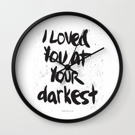 """""""I loved you at your darkest"""" Wall Clock"""