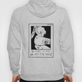 my body is cold and I need your warmth Hoody