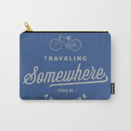 Traveling Somewhere Carry-All Pouch