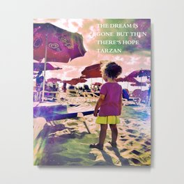 The dream is Gone. Metal Print