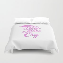 KISS THE BOYS AND MAKE THEM CRY Duvet Cover