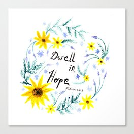 Dwell in Hope Typography with Flowers Canvas Print
