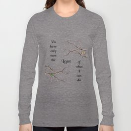 The Least of What I Can Do Long Sleeve T-shirt