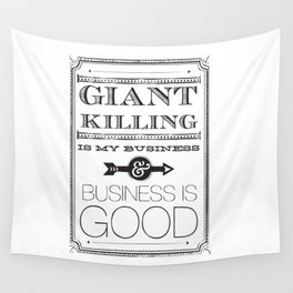 Giant Killing is My Business... Wall Tapestry