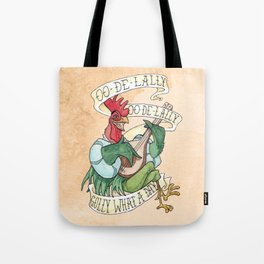 Alan-A-Dale Rooster : OO-De-Lally Golly What A Day Tattoo Watercolor Painting Tote Bag