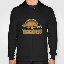 Tacosaurus Funny Taco Stegosaurus Cinco De Mayo Hoody