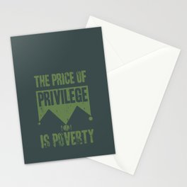 The price of privilege is poverty Stationery Cards