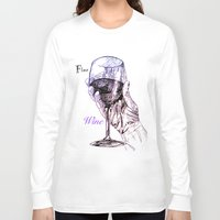 wine Long Sleeve T-shirts featuring Fine Wine by Liam Reading