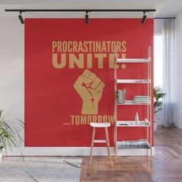 Procrastinators Unite Tomorrow (Red) Wall Mural