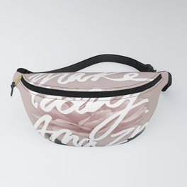 Make Today Amazing Fanny Pack