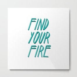 Find your Fire #Blue #Lettering #Type Metal Print
