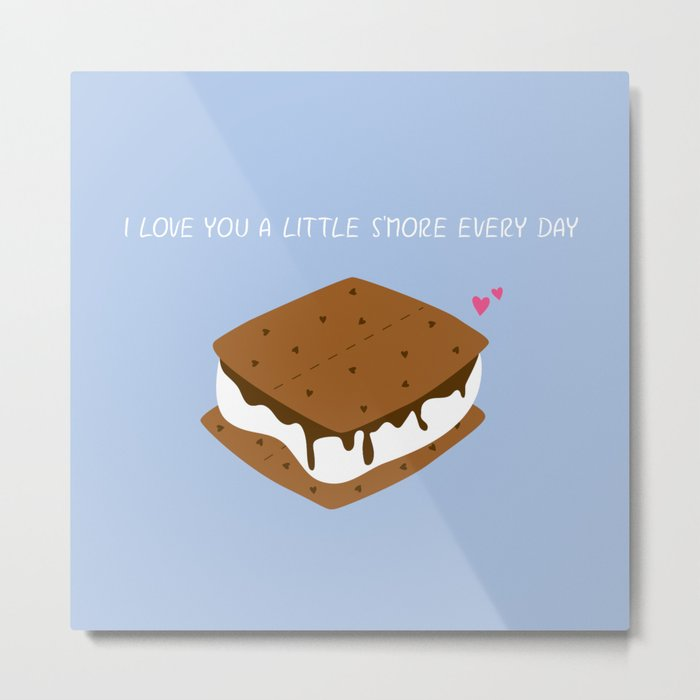 A LITTLE S'MORE EVERY DAY Metal Print