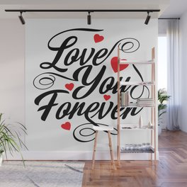 Love You Forever Wall Mural