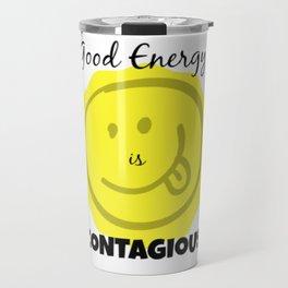 Good Energy is Contagious Travel Mug