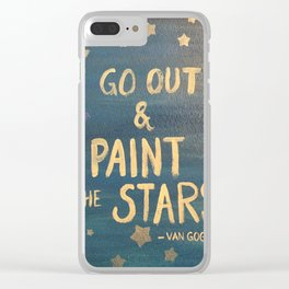 """Go out and paint the stars!"" Clear iPhone Case"