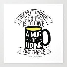 Mug of Urine Canvas Print
