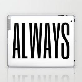 always II Laptop & iPad Skin