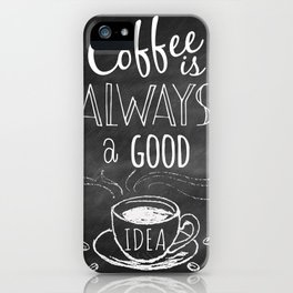 Coffee is always a good reason! iPhone Case