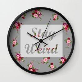 stay weird -grey Wall Clock